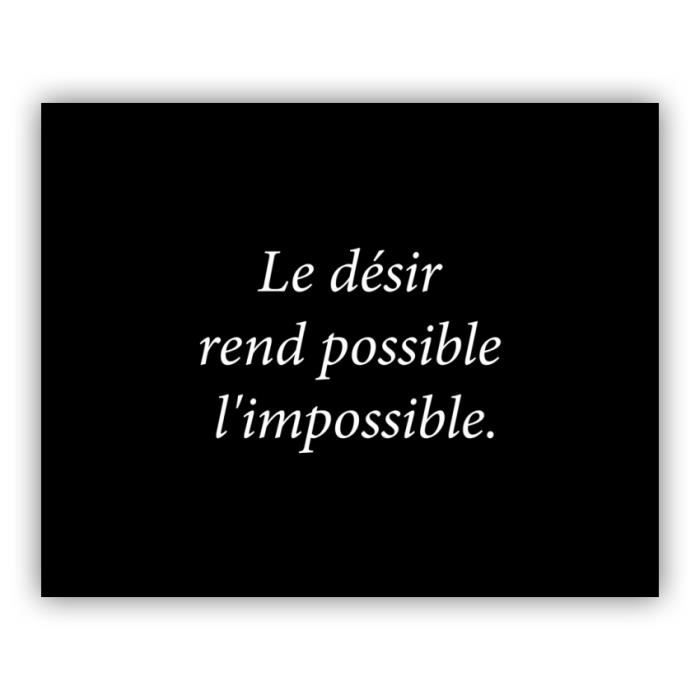 Citation Grand Format Le Desir Rend Possible L Impossible