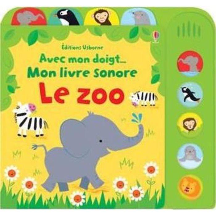LIVRE 0-3 ANS ÉVEIL Livre - AVEC MON DOIGT ; mon livre sonore ; le zoo