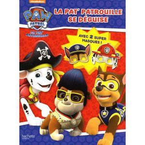 LIVRE LOISIRS CRÉATIFS La Pat' Patrouille se déguise. Avec 2 super masque