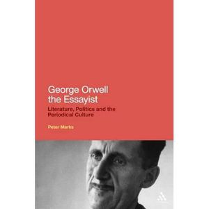 AUTRES LIVRES George Orwell the Essayist - Peter Marks