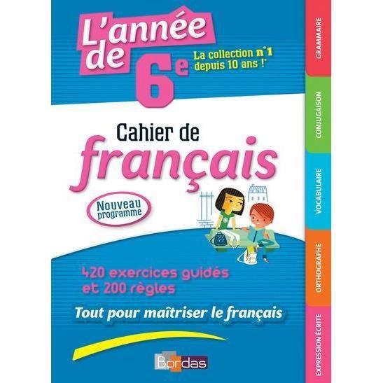 Livre L Annee De 6e Cahier De Francais 420 Excercices Guides Et 200 Regles