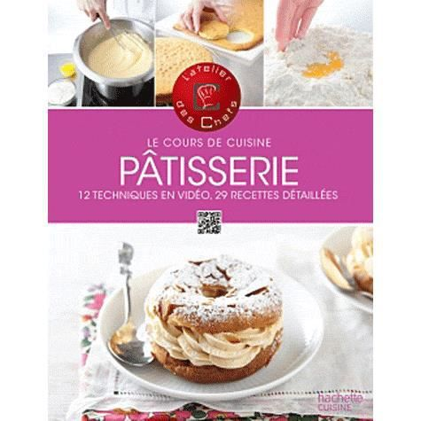 le cours de cuisine p tisserie achat vente livre hachette pratique pauline unger collectif. Black Bedroom Furniture Sets. Home Design Ideas