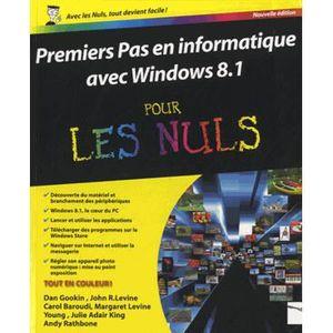 SYSTÈME D'EXPLOITATION Premiers Pas en informatique avec Windows 8.1 pour