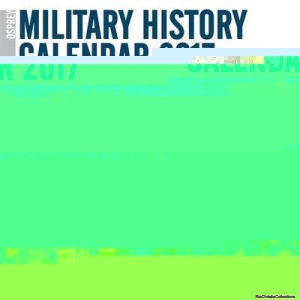 Osprey Military History Calendar 2017