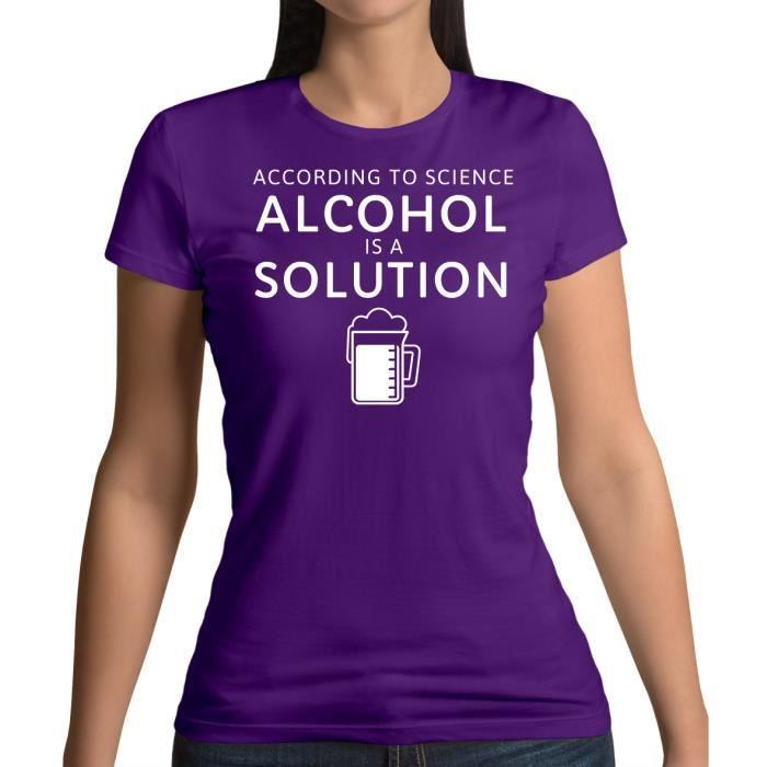 Femme T Dressdown To Adulte Solution According shirt Alcohol Is A Science Pour 00nvTqpR