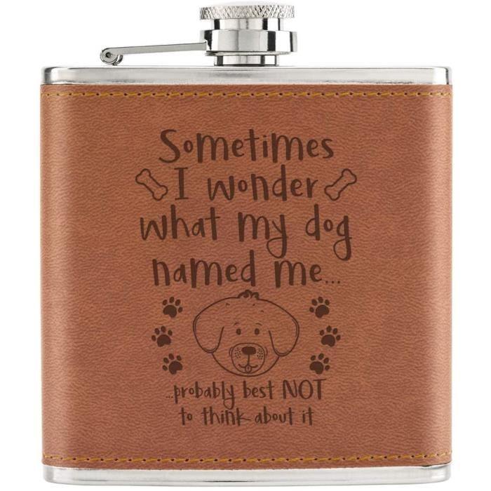 Sometimes I Wonder What My Dog Nommé Me 170ml Cuir PU Hip Flasque Fauve