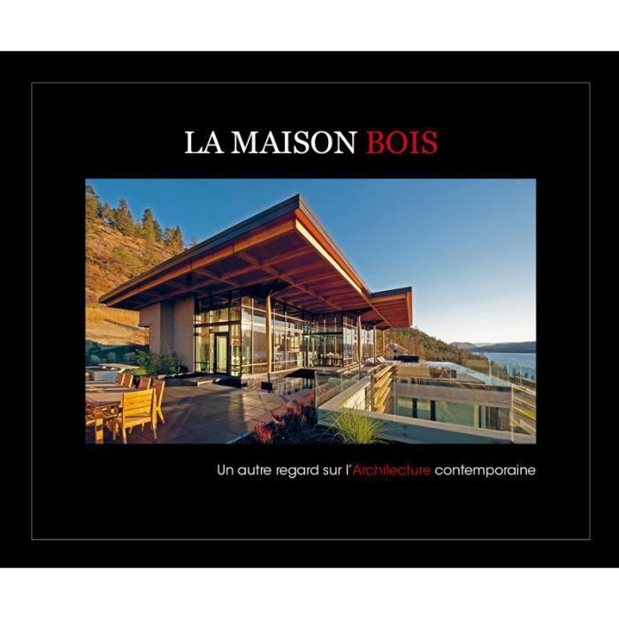 LIVRE ARCHITECTURE La Maison Bois - architecture - design - ecologie
