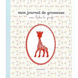 LIVRE PARENTALITÉ Mon journal de grossesse avec Sophie la girafe