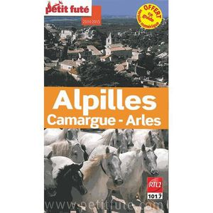 GUIDES DE FRANCE Alpilles, Camargue, Arles