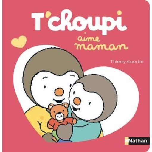 Livre T Choupi Aime Maman