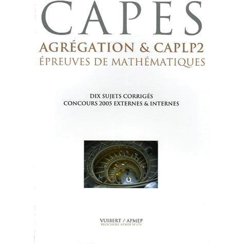 Epreuves de mathématiques CAPES, Agrégation & CAPL