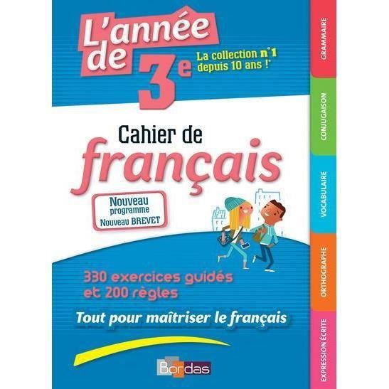 Livre L Annee De 3e Cahier De Francais 420 Excercices Guides Et 200 Regles