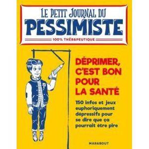 LIVRE PSYCHOLOGIE  Livre - Le Petit Journal Du Pessimiste ; Déprimer,