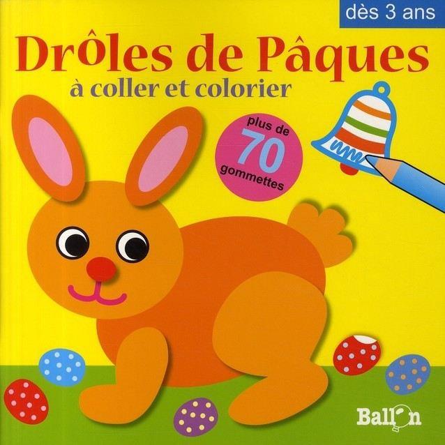 Droles De Paques A Coller Et Colorier Achat Vente Livre Parution Pas Cher Cdiscount