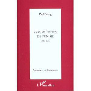 LIVRE HISTOIRE MONDE Communistes de Tunisie 1939-1943