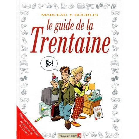 BANDE DESSINÉE Le guide de la trentaine