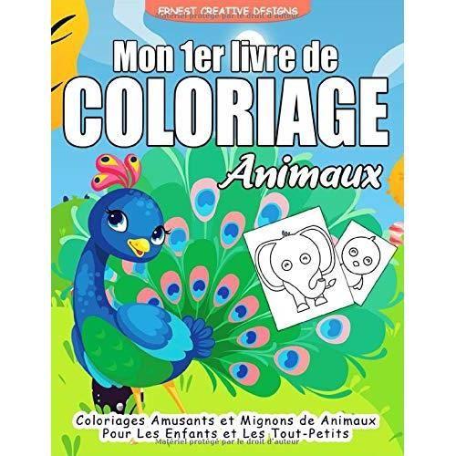 Mon 1er Livre de Coloriage Animaux: 55 Animaux à Colorier pour Enfant et Les Tout-Petits - Cahier de Coloriage Animaux pour Enfants