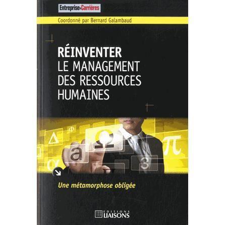 LIVRE GESTION Réinventer le management des ressources humaines