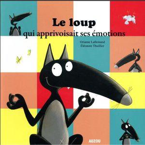 LIVRE 0-3 ANS ÉVEIL Livre - le Loup qui apprivoisait ses émotions