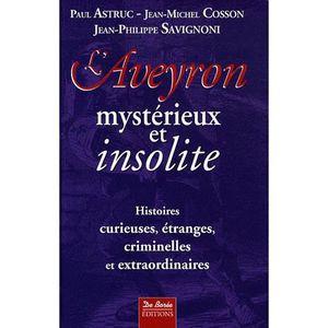 LIVRE SCIENCES L'Aveyron mystérieux et insolite