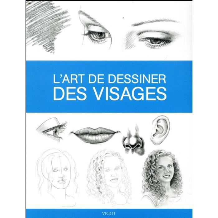 Livre - l'art de dessiner des visages