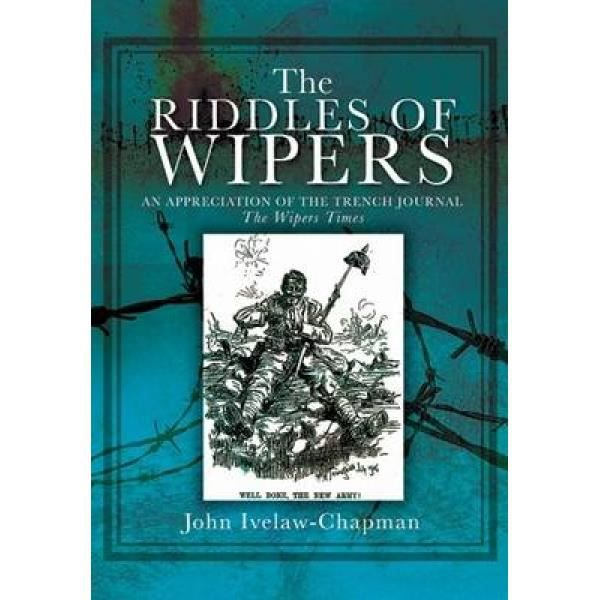 Riddles of Wipers: an Appreciation of the Trench Journal &quotthe Wiper Times&q