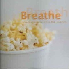 CD AMBIANCE - LOUNGE Breathe: Relaxing Music from the Movies