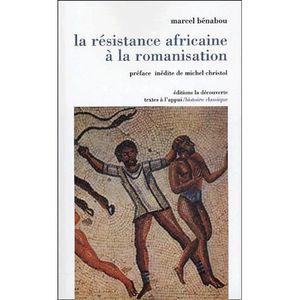 HISTOIRE ANTIQUE La résistance africaine à la romanisation