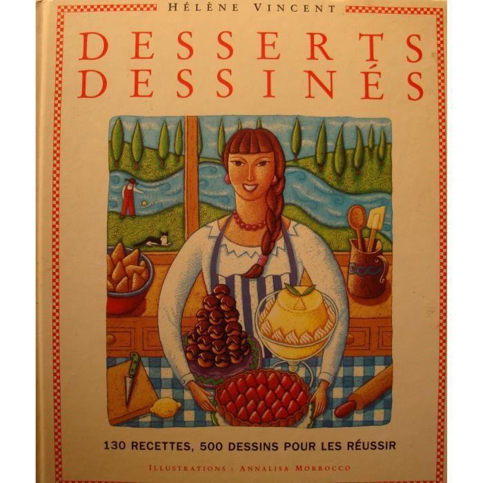 Helene Vincent Desserts Dessines 130 Recettes 500