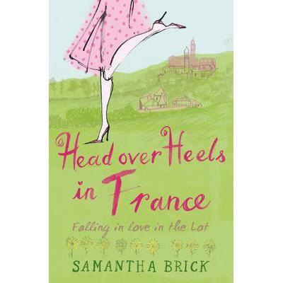AUTRES LIVRES Head Over Heels in France - Samantha Brick
