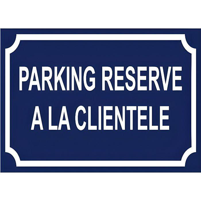 Panneau PARKING RESERVE A LA CLIENTELE