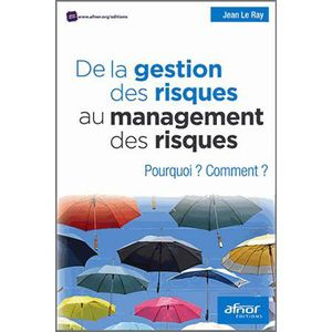 LIVRE GESTION De la gestion des risques au management des risque