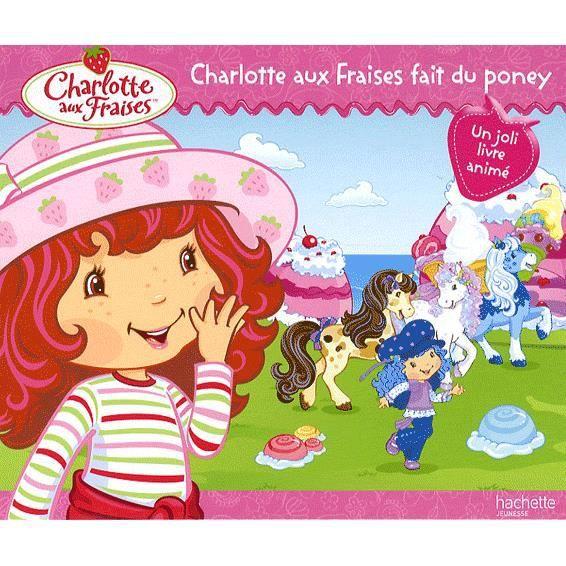 Charlotte Aux Fraises Fait Du Poney Achat Vente Livre Hachette Jeunesse Parution 09 09 2009 Pas Cher Soldes Sur Cdiscount Des Le 20 Janvier Cdiscount