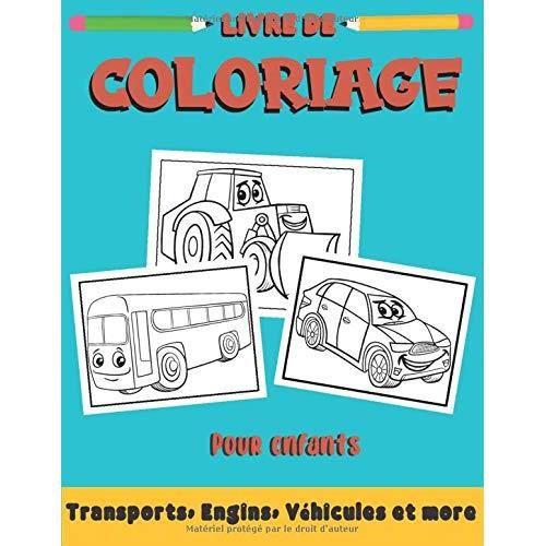Livre De Coloriage Pour Enfants 2 Ans Et Les Tout Petits Coloriage Vehicules Engins Transports Et Plus Achat Vente Livre De Coloriage Cdiscount
