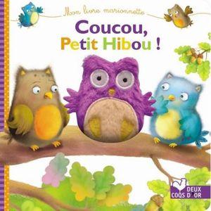 LIVRE 0-3 ANS ÉVEIL Coucou, petit hibou ! Mon livre marionnette