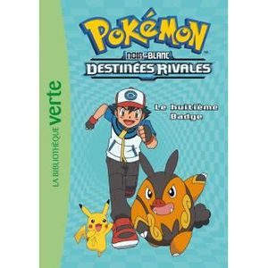 Livre 9 -12 ANS Pokémon noir et blanc Tome 8