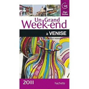 GUIDES MONDE Un grand week-end à Venise