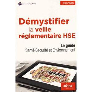 LIVRE GESTION Démystifier la veille réglementaire HSE