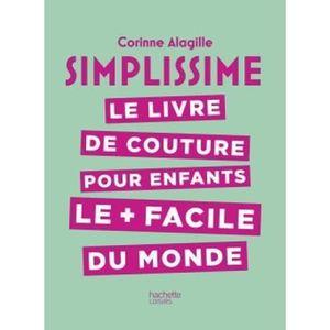 LIVRE LOISIRS CRÉATIFS Livre - simplissime ; le livre de couture pour enf
