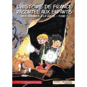 DOCUMENTAIRE ENFANT L'histoire de France racontée aux enfants Tome 1 :