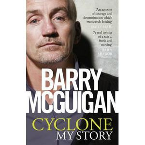 AUTRES LIVRES Cyclone: My Story - Barry McGuigan