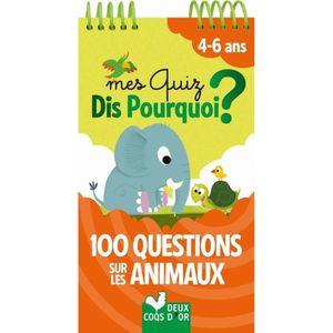 QUESTIONS - REPONSES Mes quiz Dis Pourquoi ? 100 questions sur les anim