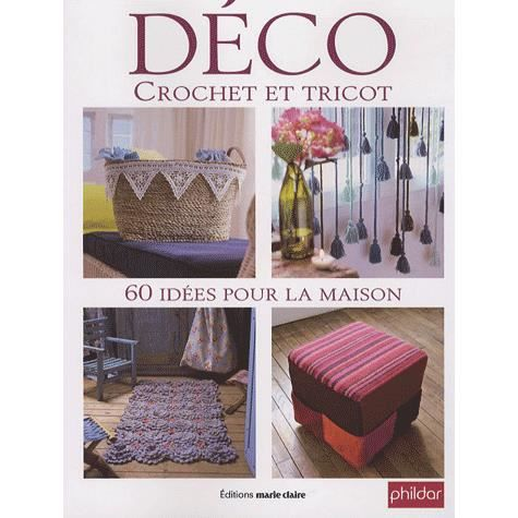 deco crochet et tricot 60 idees pou la maison achat vente livre parution pas cher. Black Bedroom Furniture Sets. Home Design Ideas