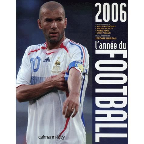 l 39 ann e du football 2006 achat vente livre j r me bureau anne laure bonnet philippe doucet. Black Bedroom Furniture Sets. Home Design Ideas