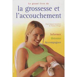 LIVRE ENFANT FAMILLE Le grand livre de la grossesse et l'accouchement