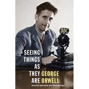 LIVRE AUTRES ARTS Seeing Things as They Are - George Orwell