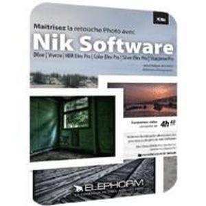 ÉDUCATIF À TÉLÉCHARGER Maîtrisez la retouche Photo avec Nik Software